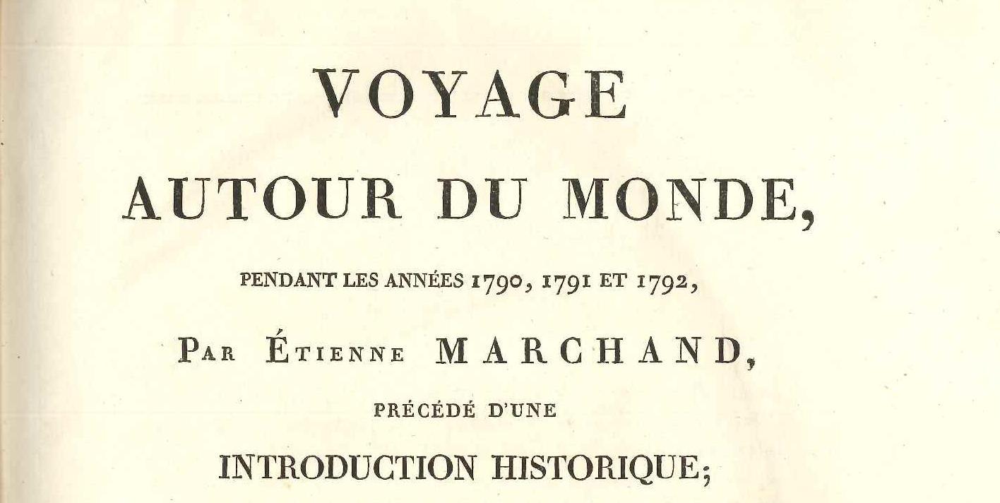Voyage autour du monde pendant les années 1790, 1791 et 1792 par Etienne Marchand